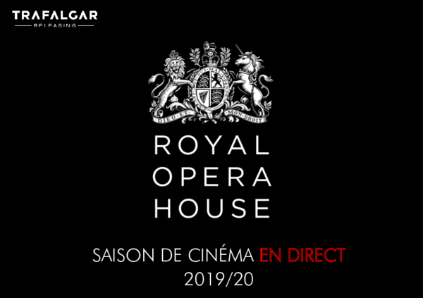 OPÉRA EN DIRECT DEPUIS LE ROYAL HOUSE OPÉRA DE LONDRES
